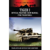 Tiger I: The Official Wartime Crew Manual – Bob Carruthers
