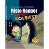 Tiina Nopola, Sinikka Nopola RISTO RAPPER ÉS A RETTENETES KOLBÁSZ