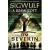 Tim Severin SEVERIN, TIM - A SZÁMÛZÖTT - SIGWULF 1. KÖNYV