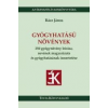 Tinta GYÓGYHATÁSÚ NÖVÉNYEK - 250 GYÓGYNÖVÉNY LEÍRÁSA, NEVÉNEK MAGYARÁZATA...