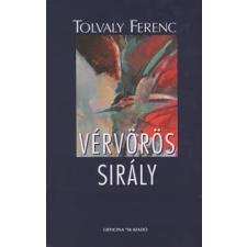 Tolvaly Ferenc VÉRVÖRÖS SIRÁLY regény