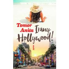 Tomor Anita Tomor Anita - Irány Hollywood! irodalom