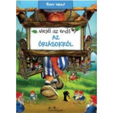 Tony Wolf Mesél az erdő - Az óriásokról gyermek- és ifjúsági könyv