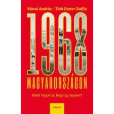 Tóth Eszter Zsófia, Murai András 1968 Magyarországon történelem