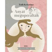Tóth Krisztina TÓTH KRISZTINA - ANYÁT MEGOPERÁLTÁK - ÜKH 2015 életmód, egészség
