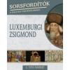 Tóth Norbert, C. Sorsfordítók a magyar történelemben - Luxemburgi Zsigmond