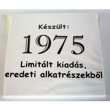 Tréfás póló 40 éves, Készült 1975...  (L) vicces ajándék