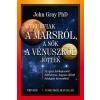 Trivium Kiadó A férfiak a Marsról, a nők a Vénuszról jöttek