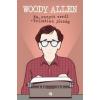Trubadúr Kiadó Woody Allen: Na, ennyit erről - Tollatlan jószág