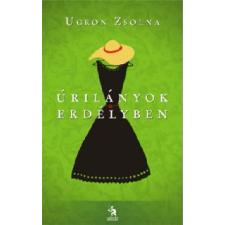 Ugron Zsolna ÚRILÁNYOK ERDÉLYBEN regény