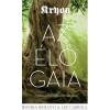 Unio Mystica Kiadó MURÁNYI MÓNIKA - CARROLL, LEE - KRYON - AZ ÉLÕ GAIA