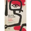 Ursus Libris Alice Miller - A test kiáltása / A szülői bántás hosszú távú következményei (Új példány, megvásárolható, de nem kölcsönözhető!)