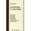 Varga Csaba SZAVAINK A MÚLTBÓL