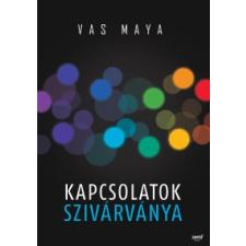 Vas Maya Kapcsolatok szivárványa életmód, egészség