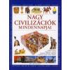 Ventus Libro Kiadó NAGY CIVILIZÁCIÓK MINDENNAPJAI