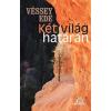Véssey Ede VÉSSEY EDE - KÉT VILÁG HATÁRÁN - ÜKH 2016