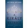 Victoria Aveyard AVEYARD, VICTORIA - A KIRÁLY KETRECE - A VÖRÖS KIRÁLYNÕ 3.