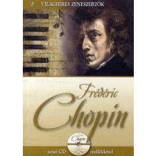 VILÁGHÍRES ZENESZERZŐK 2. - FRÉDÉRIC CHOPIN - ZENEI CD-VEL művészet