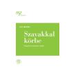 VISY BEATRIX - SZAVAKKAL KÖRBE - VÁLOGATOTT TANULMÁNYOK, KRITIKÁK (MIT FÜZETEK, 3.)