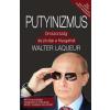 Walter Laqueur LAQUEUR, WALTER - PUTYINIZMUS - OROSZORSZÁG ÉS JÖVÕJE A NYUGATTAL