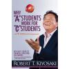 Why A Students Work for C Students and Why B Students – Robert Toru Kiyosaki