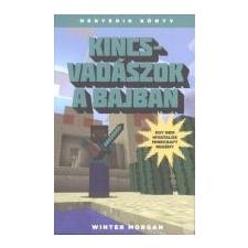 Winter MORGAN: KINCSVADÁSZOK A BAJBAN /EGY NEM HIVATALOS MINECRAFT REGÉNY 4. 1 db. regény