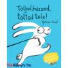 Yasmeen Ismail : Toljad, húzzad, töltsd tele!