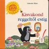 Zdenek Miler KISVAKOND REGGELTŐL ESTIG