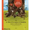 Zelk Zoltán : A tölgyfa születésnapja - Mesék a természetről