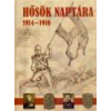 Zrínyi Hősök naptára 1914-1916 - Illésfalvi Péter - Maruzs Roland - Szentváry-Lukács János