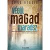 Zsiga Henrik VÉGÜL MAGAD MARADSZ
