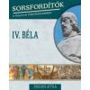 Zsoldos Attila Sorsfordítók a magyar történelemben - IV. Béla